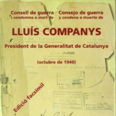 Libros de segunda mano: CONSEJO DE GUERRA Y CONDENA A MUERTE DE LLUÍS COMPANYS - FACSÍMIL (1999). Lote 162744662