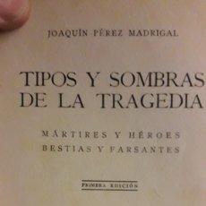 Libros de segunda mano: LIBRO TIPOS Y SOMBRAS DE LA TRAGEDIA. Lote 162817153