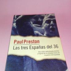 Libros de segunda mano: LIBRO-LAS TRES ESPAÑAS DEL 36-PAUL PRESTON-1ªEDICIÓN-OCT.2001-COMO NUEVO-PLAZA Y JANÉS-VER FOTOS. Lote 163420954