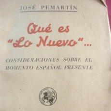 Libros de segunda mano: QUE ES LO NUEVO. JOSE PEMARTIN. 1938. Lote 163606762
