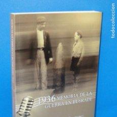 Libros de segunda mano: 1936 MEMORIA DE LA GUERRA EN EUSKADI.-IÑAKI BERAZATEGI-JAVIER DOMÍNGUEZ. Lote 163821970