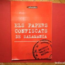 Libros de segunda mano: ELS PAPERS CONFISCATS DE SALAMANCA (EL PERIÓDICO, 2006) ¡ORIGINAL!. Lote 163977542