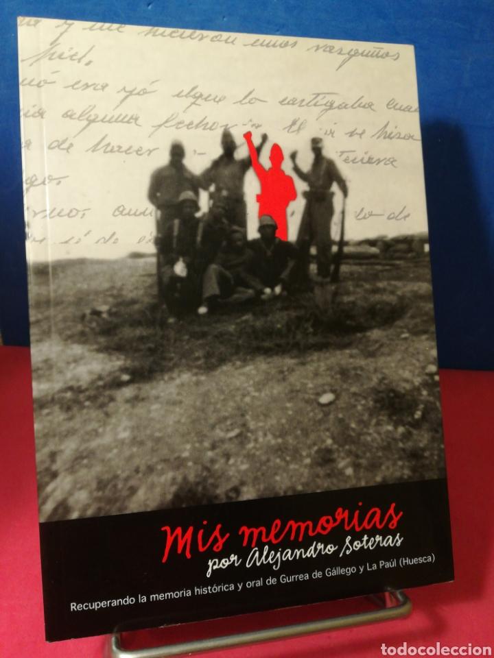 MIS MEMORIAS, POR ALEJANDRO SOTERAS, RECUPERANDO LA MEMORIA HISTÓRICA DE GURREA DE GÁLLEGO Y LA PAÚL (Libros de Segunda Mano - Historia - Guerra Civil Española)
