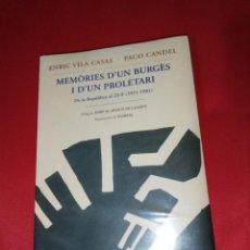 Libros de segunda mano: ENRIC VILA CASAS. PACO CANDEL, MEMORIES D'UN BURGES I D'UN PROLETARI. Lote 163998654