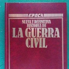 Libros de segunda mano: NUEVA Y DEFINITIVA HISTORIA DE LA GUERRA CIVIL / RICARDO DE LA CIERVA / 1986.ÉPOCA. Lote 222633276