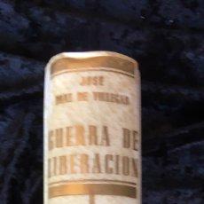 Libros de segunda mano: GUERRA DE LIBERACION - JOSE DIAZ DE VILLEGAS - FIRMA AUTOR - LIMITADA - NUMERADA - GUERRA CIVIL -. Lote 164150269