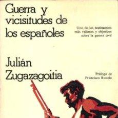 Libros de segunda mano: JULIÁN ZUGAZAGOITIA : GUERRA Y VICISITUDES DE LOS ESPAÑOLES (CRÍTICA, 1977). Lote 224947530