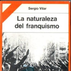 Libros de segunda mano: SERGIO VILAR : LA NATURALEZA DEL FRANQUISMO (PENÍNSULA, 1977) DEDICADO POR EL AUTOR. Lote 164223466