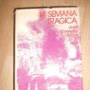 Libros de segunda mano: LA SEMANA TRAGICA - JOAN CONNELLY ULLMAN - ARIEL. Lote 164233330