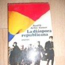 Libros de segunda mano: LA DIASPORA REPUBLICANA - AVELI ARTIS GENER. Lote 164234122