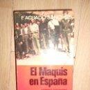 Libros de segunda mano: EL MAQUIS EN ESPAÑA - FRANCISCO AGUADO SANCHEZ. Lote 164236154