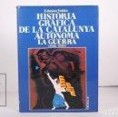 Libros de segunda mano: LIBRO EN CATALÁN - HISTÒRIA GRÀFICA DE LA CATALUNYA AUTÒNOMA / LA GUERRA - EDICIONES 62 - AÑO 1990. Lote 164583264