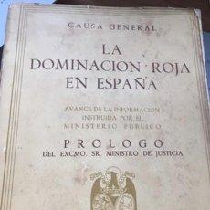 Libros de segunda mano: LA DOMINACIÓN ROJA EN ESPAÑA. CAUSA GENERAL.. Lote 164600494