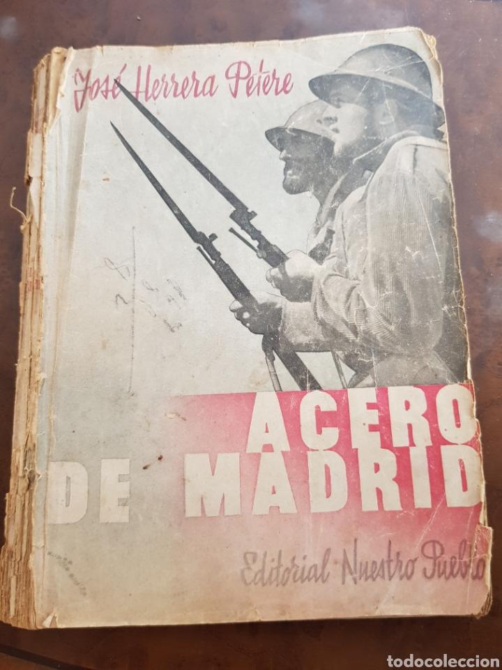 MUY DIFÍCIL ACERO DE MADRID PRIMERA EDICIÓN 1938 JOSÉ HERRERA PETERE GUERRA CIVIL (Libros de Segunda Mano - Historia - Guerra Civil Española)