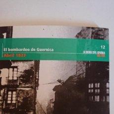 """Libros de segunda mano: """"LA GUERRA CIVIL ESPAÑOLA MES A MES"""" EL BOMBARDEO DE GUERNICA – ABRIL 1937 TOMO 12. Lote 164736930"""