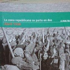 """Libros de segunda mano: """"LA GUERRA CIVIL ESPAÑOLA MES A MES"""" LA ZONA REPUBLICANA SE PARTE EN DOS – ABRIL 1938 TOMO 24. Lote 164726026"""