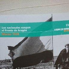 """Libros de segunda mano: """"LA GUERRA CIVIL ESPAÑOLA MES A MES"""" LOS NACIONALES ROMPEN EL FRENTE DE ARAGÓN – MARZÓ 1938 TOMO 23. Lote 164727086"""