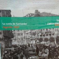 """Libros de segunda mano: """"LA GUERRA CIVIL ESPAÑOLA MES A MES"""" LA CAIDA DE SANTANDER – AGOSTO 1937 TOMO 16. Lote 164733850"""