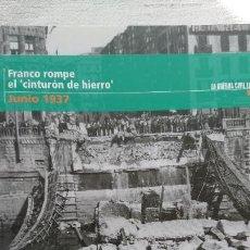 """Libros de segunda mano: """"LA GUERRA CIVIL ESPAÑOLA MES A MES"""" FRANCO ROMPE EL CINTURON DE HIERRO – JUNIO 1937 TOMO 14. Lote 164735298"""