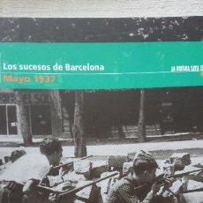 """Libros de segunda mano: """"LA GUERRA CIVIL ESPAÑOLA MES A MES"""" LOS SUCESOS DE BARCELONA – MAYO 1937 TOMO 13. Lote 164736110"""