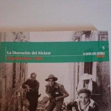 """Libros de segunda mano: """"LA GUERRA CIVIL ESPAÑOLA MES A MES"""" LA LIBERACIÓN DEL ALCAZAR – SEPTIEMBRE 1936 TOMO 5. Lote 164746102"""