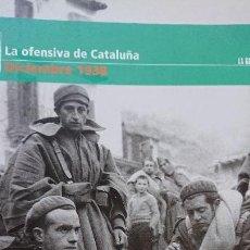 """Libros de segunda mano: """"LA GUERRA CIVIL ESPAÑOLA MES A MES"""" LA OFENSIVA DE CATALUÑA – DICIEMBRE 1938 TOMO 32. Lote 164711834"""