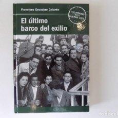Libros de segunda mano: LIBRERIA GHOTICA. ESCUDERO GALANTE. EL ÚLTIMO BARCO DEL EXILIO. 2006.OBRA ILUSTRADA.. Lote 164836418