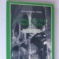 Libros de segunda mano: LA ARQUITECTURA PROFANADA / LA DESTRUCCION DEL PATRIMONIO RELIGIOSO CATALAN 1936 - 1939 / SIN USAR. Lote 164845486