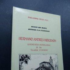 Libros de segunda mano: HERMANO ANDRES HIBERNON DE LAS ESCUELAS CRISTIANAS / AÑO 1986 / BEIZAMA / GUIPUZCOA. Lote 164903186