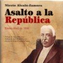 Libros de segunda mano: ASALTO A LA REPÚBLICA, ENERO-ABRIL DE 1936 / NICETO ALCALÁ-ZAMORA. Lote 165034458