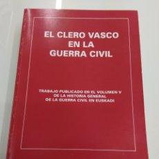 Libros de segunda mano: EL CLERO VASCO EN LA GUERRA CIVIL EUSKO APAIZ TALDE ARCHIVOS FOTOGRAFIAS EUSKADI PAIS VASCO. Lote 165091344