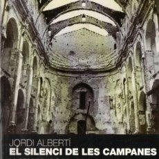 Libros de segunda mano: ALBERTÍ : EL SILENCI DE LES CAMPANES - LA PERSECUCIÓ RELIGIOSA DURANT LA GUERRA CIVIL (PROA, 2007). Lote 165094998