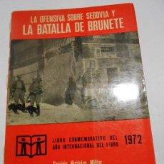 Libros de segunda mano: LA OFENSIVA SOBRE SEGOVIA Y LA BATALLA DE BRUNETE SERVICIO HISTÓRICO MONOGRAFIAS GUERRA ESPAÑA Nº 7. Lote 165121474