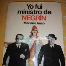 Libros de segunda mano: YO FUI MINISTRO DE NEGRÍN. MARIANO ANSO. PLANETA. 1976.. Lote 165271378