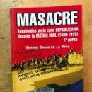 Libros de segunda mano: MASACRE. ASESINADOS EN LA ZONA REPUBLICANA DURANTE LA GUERRA CIVIL. 1ª PARTE. R. CASAS DE LA VEGA.. Lote 165310910