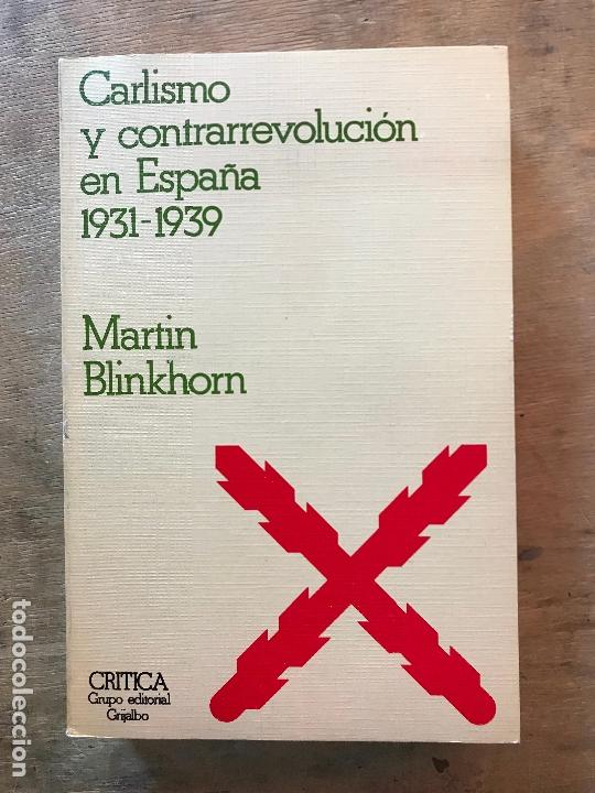 CARLISMO Y CONTRARREVOLUCIÓN EN ESPAÑA. 1931-1939. MARTIN BLINKHORN. (Libros de Segunda Mano - Historia - Guerra Civil Española)