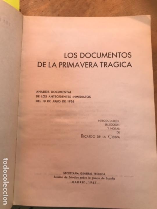 Libros de segunda mano: LOS DOCUMENTOS DE LA PRIMAVERA TRÁGICA. - Foto 3 - 165309550