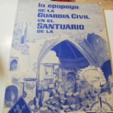 Libros de segunda mano: LA EPOPEYA DE LA GUARDIA CIVIL EN EL SANTUARIO DE LA VIRGEN DE LA CABEZA. Lote 165859418