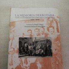 Libros de segunda mano: LA MEMORIA DERROTADA. TRIBULACIONES DE UN COMUNISTA EN MELILLA 1936-1995 PRIMERA EDICION. Lote 166219834