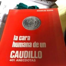 Livros em segunda mão: LIBRO LA CARA HUMANA DE UN CAUDILLO. Lote 166370832