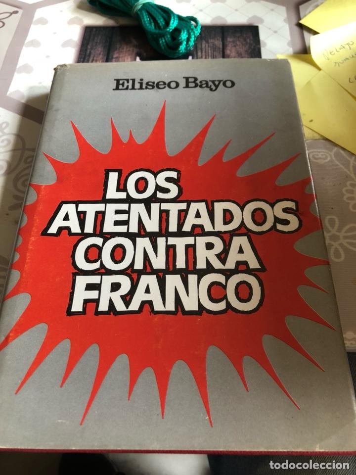 LIBRO LOS ATENTADOS DE FRANCO, PRIMERA EDICIÓN (Libros de Segunda Mano - Historia - Guerra Civil Española)