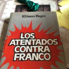 Libros de segunda mano: LIBRO LOS ATENTADOS DE FRANCO, PRIMERA EDICIÓN. Lote 166372521