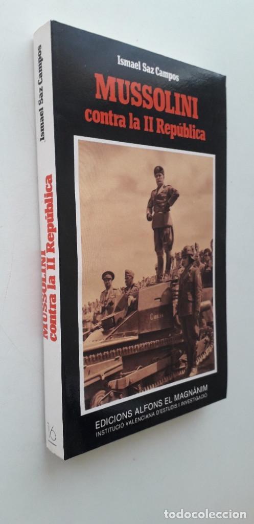 Libros de segunda mano: MUSSOLINI CONTRA LA II REPUBLICA- ISMAEL SAZ CAMPOS - Foto 2 - 166391998