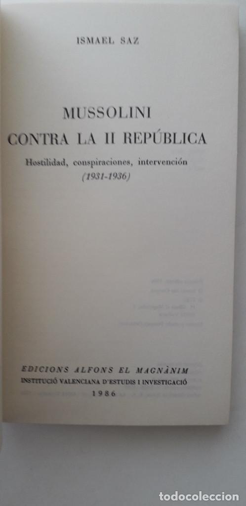 Libros de segunda mano: MUSSOLINI CONTRA LA II REPUBLICA- ISMAEL SAZ CAMPOS - Foto 4 - 166391998