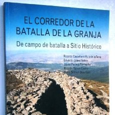 Libros de segunda mano: EL CORREDOR DE LA BATALLA DE LA GRANJA POR COLECTIVO GUADARRAMA DE HG EDITORES EN MADRID 2012 1ª ED.. Lote 166690352