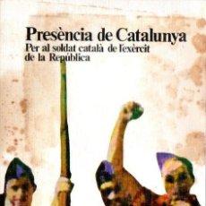 Libros de segunda mano: PRESÈNCIA DE CATALUNYA PER AL SOLDAT CATALÀ DE LA REPÚBLICA (BATLLÓ, 1977). Lote 166706914