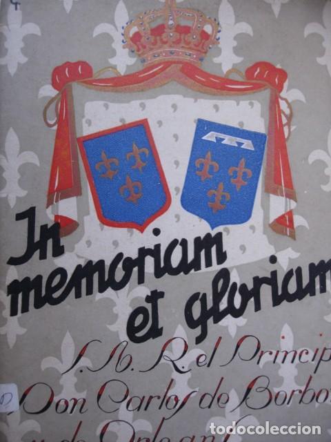 IN MEMORIAM ET GLORIAM SAR CARLOS DE BORBON Y ORLEANS.ZARAGOZA 1937.FOTOS .13X17 CARLISMO (Libros de Segunda Mano - Historia - Guerra Civil Española)