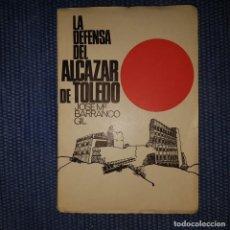 Libros de segunda mano: BARRANCO GIL: LA DEFENSA DEL ALCÁZAR DE TOLEDO. Lote 167082268
