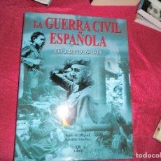 Libros de segunda mano: LA GUERRA CIVIL ESPAÑOLA ,DIA A DIA 1936-1939. Lote 167482720