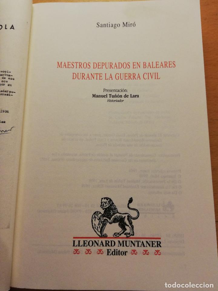 Libros de segunda mano: MAESTROS DEPURADOS EN BALEARES DURANTE LA GUERRA CIVIL (SANTIAGO MIRÓ) LLEONARD MUNTANER EDITOR - Foto 2 - 167580008
